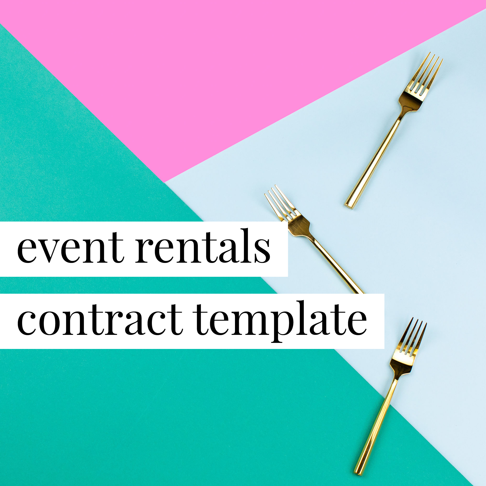 Event Rentals Contract Template   Your Legal BFF®